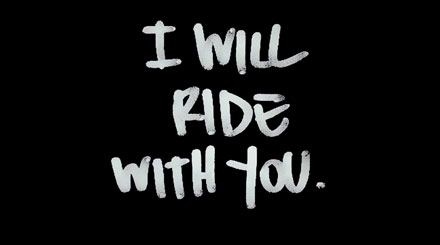 I will ride with you